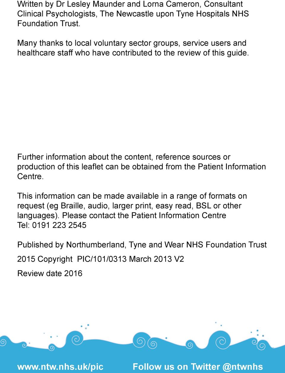 Further information about the content, reference sources or production of this leaflet can be obtained from the Patient Information Centre.