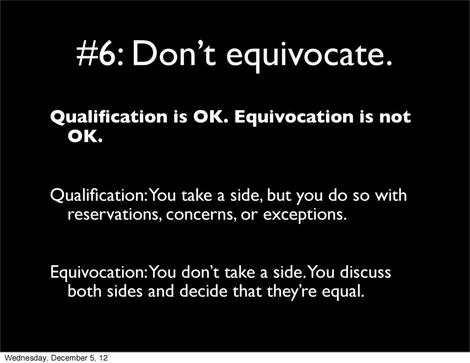 Qualification: You take a side, but you do so with