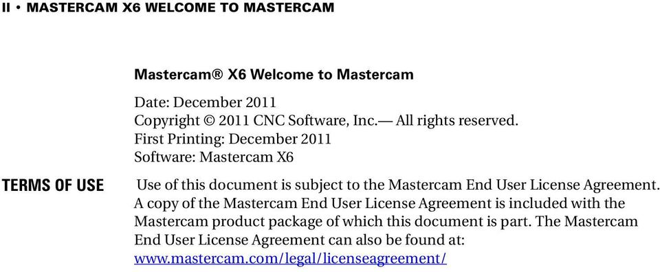 First Printing: December 2011 Software: Mastercam X6 Use of this document is subject to the Mastercam End User License