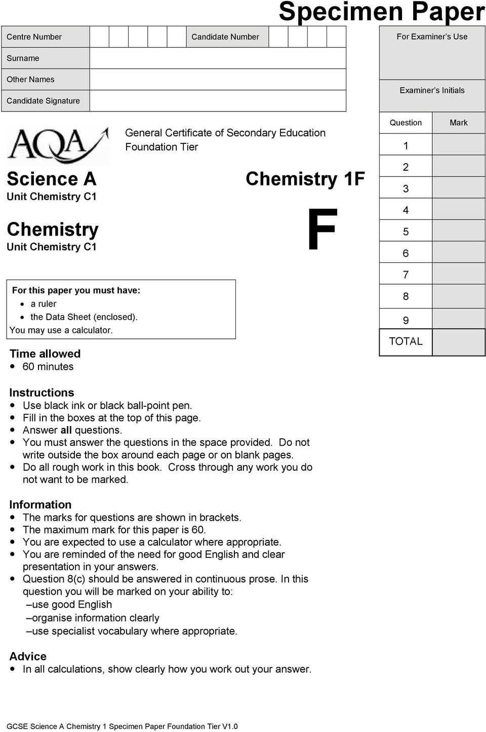 60 minutes Chemistry 1F F 2 3 4 5 6 7 8 9 TOTAL Instructions! Use black ink or black ball-point pen.! Fill in the es at the top of this page.! Answer all questions.