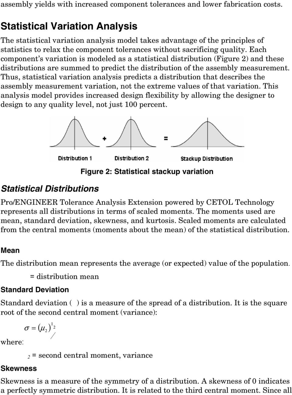 Each component s variation is modeled as a statistical distribution (Figure 2) and these distributions are summed to predict the distribution of the assembly measurement.