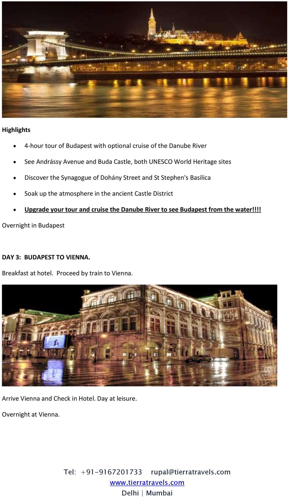 Castle District Upgrade your tour and cruise the Danube River to see Budapest from the water!