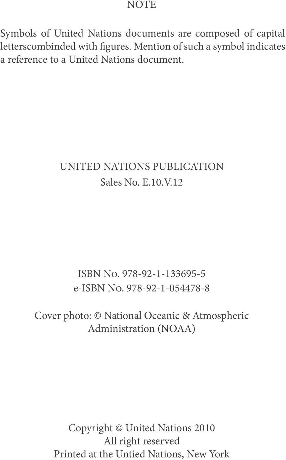 UNITED NATIONS PUBLICATION Sales No. E.10.V.12 ISBN No. 978-92-1-133695-5 e-isbn No.