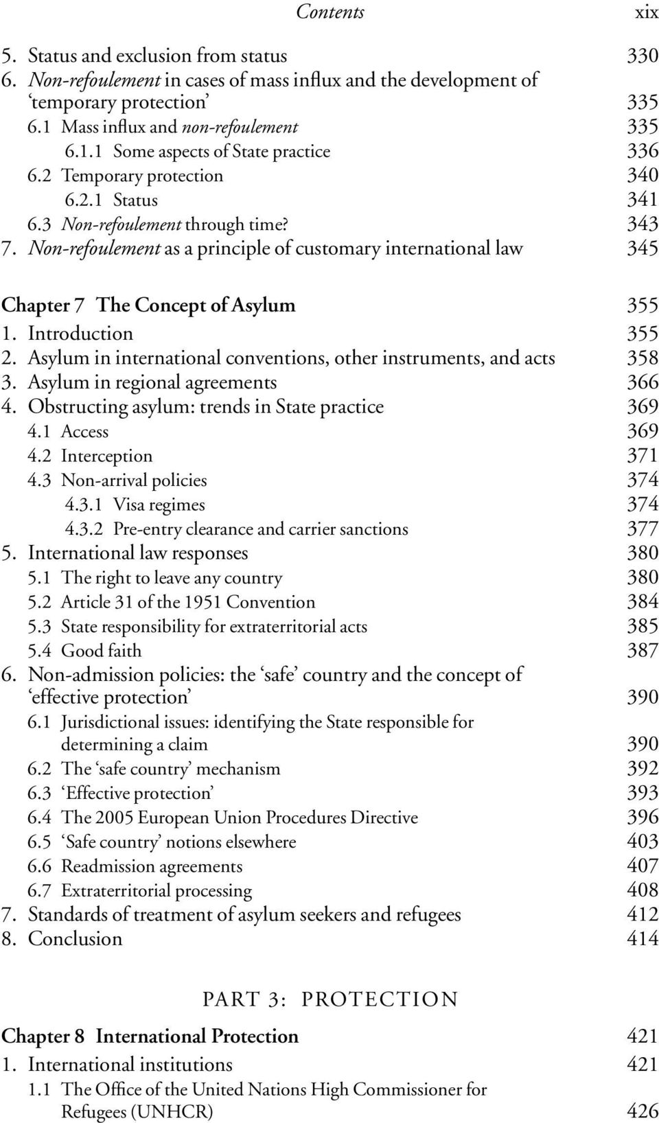 Introduction 355 2. Asylum in international conventions, other instruments, and acts 358 3. Asylum in regional agreements 366 4. Obstructing asylum: trends in State practice 369 4.1 Access 369 4.