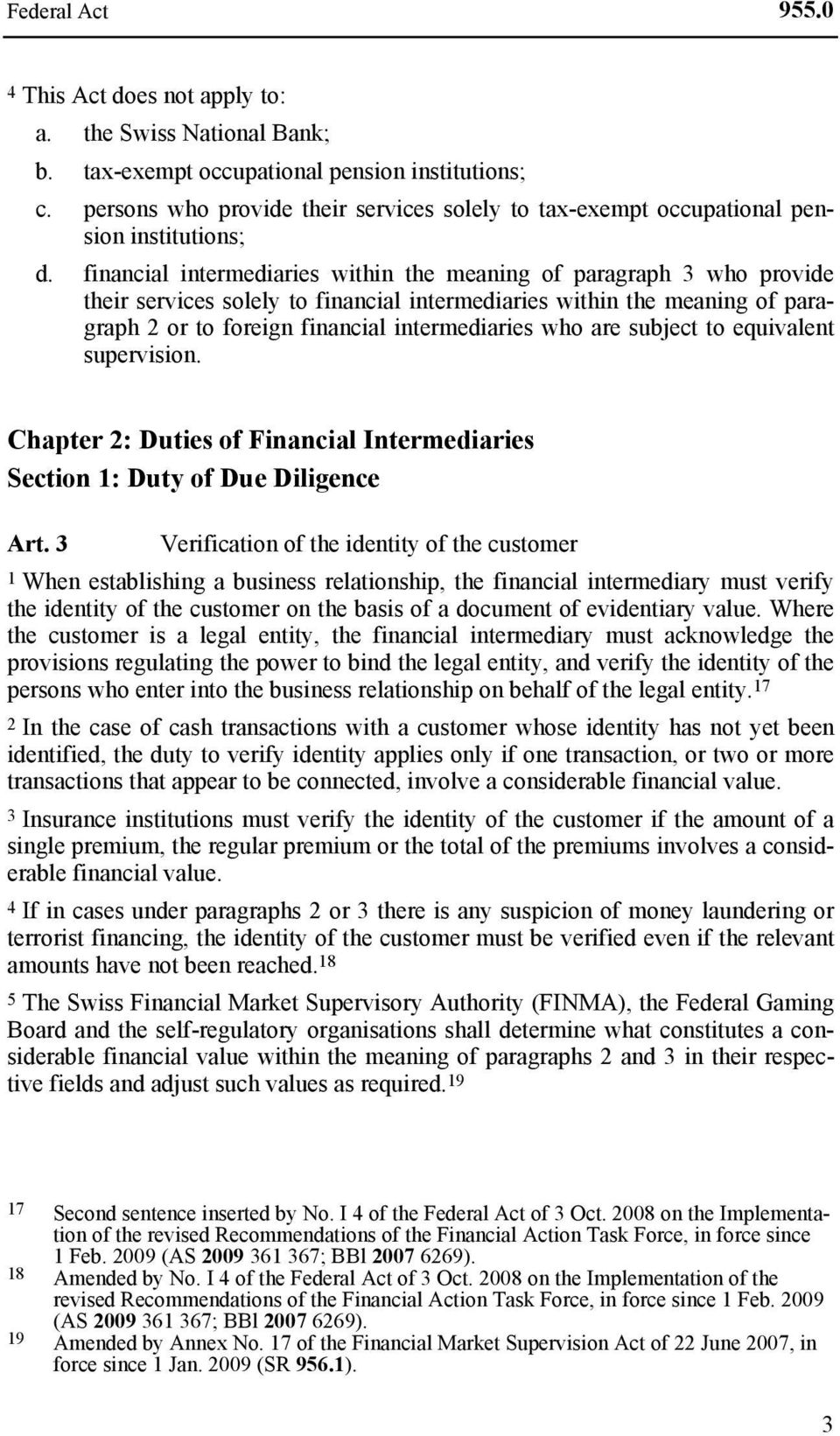 financial intermediaries within the meaning of paragraph 3 who provide their services solely to financial intermediaries within the meaning of paragraph 2 or to foreign financial intermediaries who