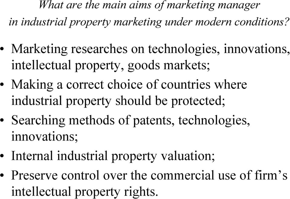 of countries where industrial property should be protected; Searching methods of patents, technologies,
