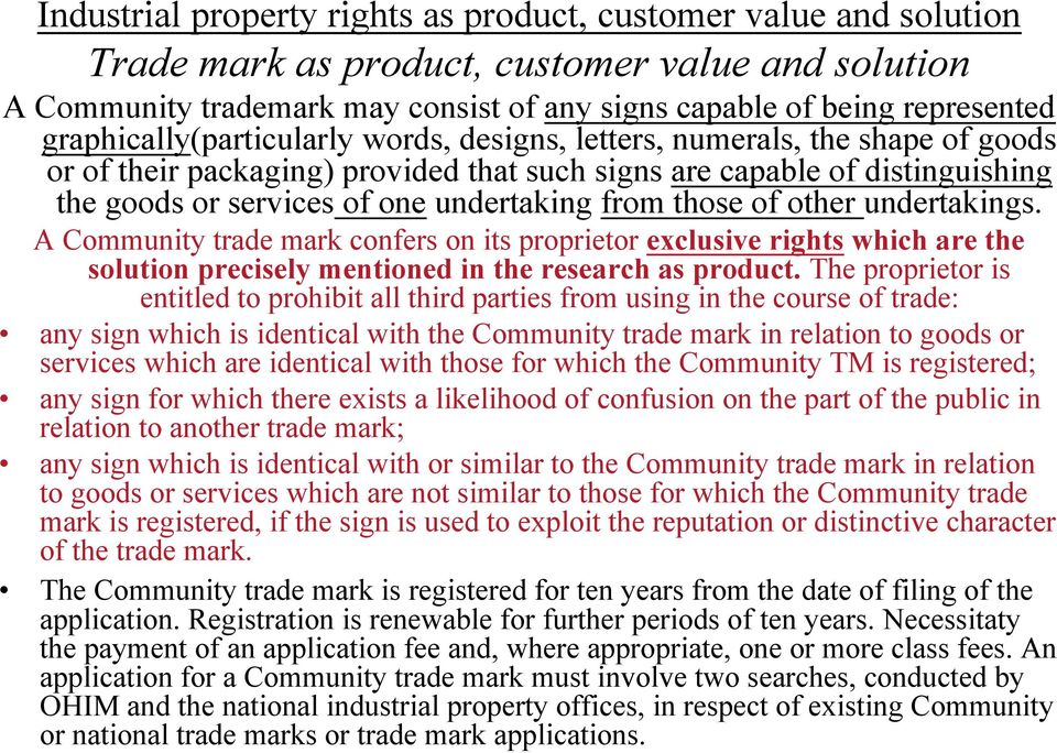 from those of other undertakings. A Community trade mark confers on its proprietor exclusive rights which are the solution precisely mentioned in the research as product.