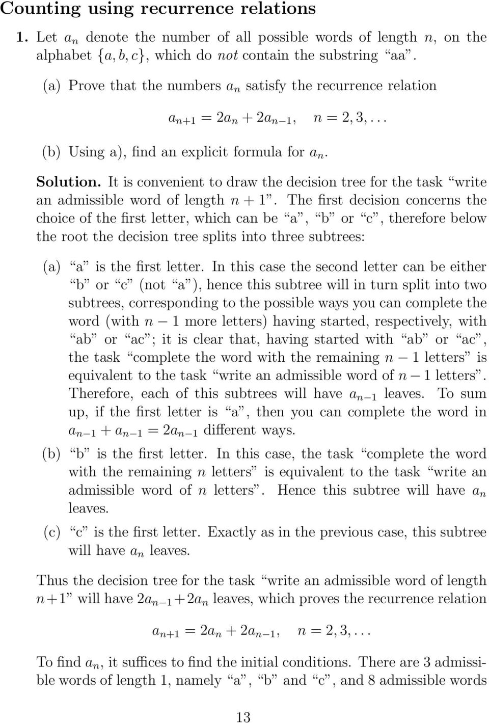 It is convenient to draw the decision tree for the tas write an admissible word of length n + 1.