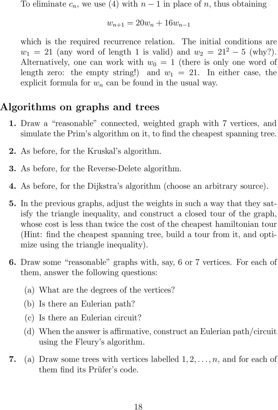 ) and w 1 = 21. In either case, the explicit formula for w n can be found in the usual way. Algorithms on graphs and trees 1.