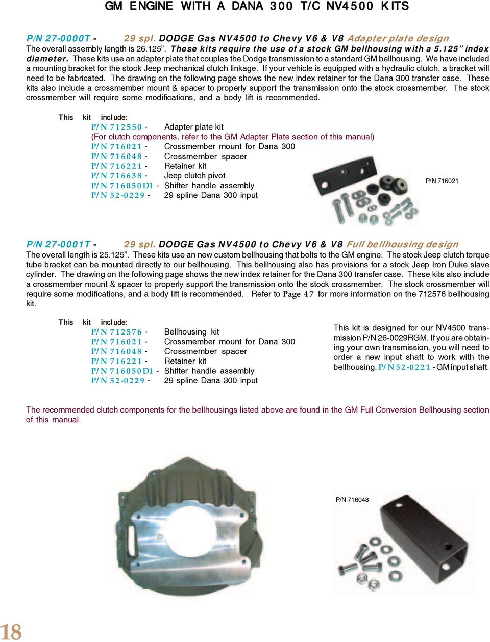 We Have Included A Mounting Bracket For The Stock Jeep Mechanical Clutch  Linkage. If Your