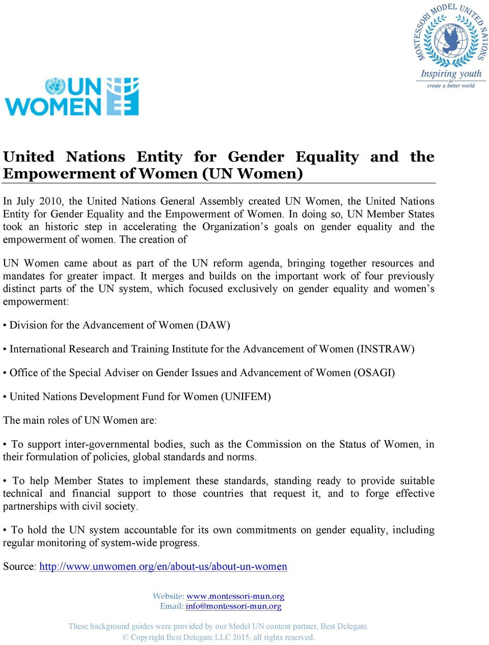 The creation of UN Women came about as part of the UN reform agenda, bringing together resources and mandates for greater impact.