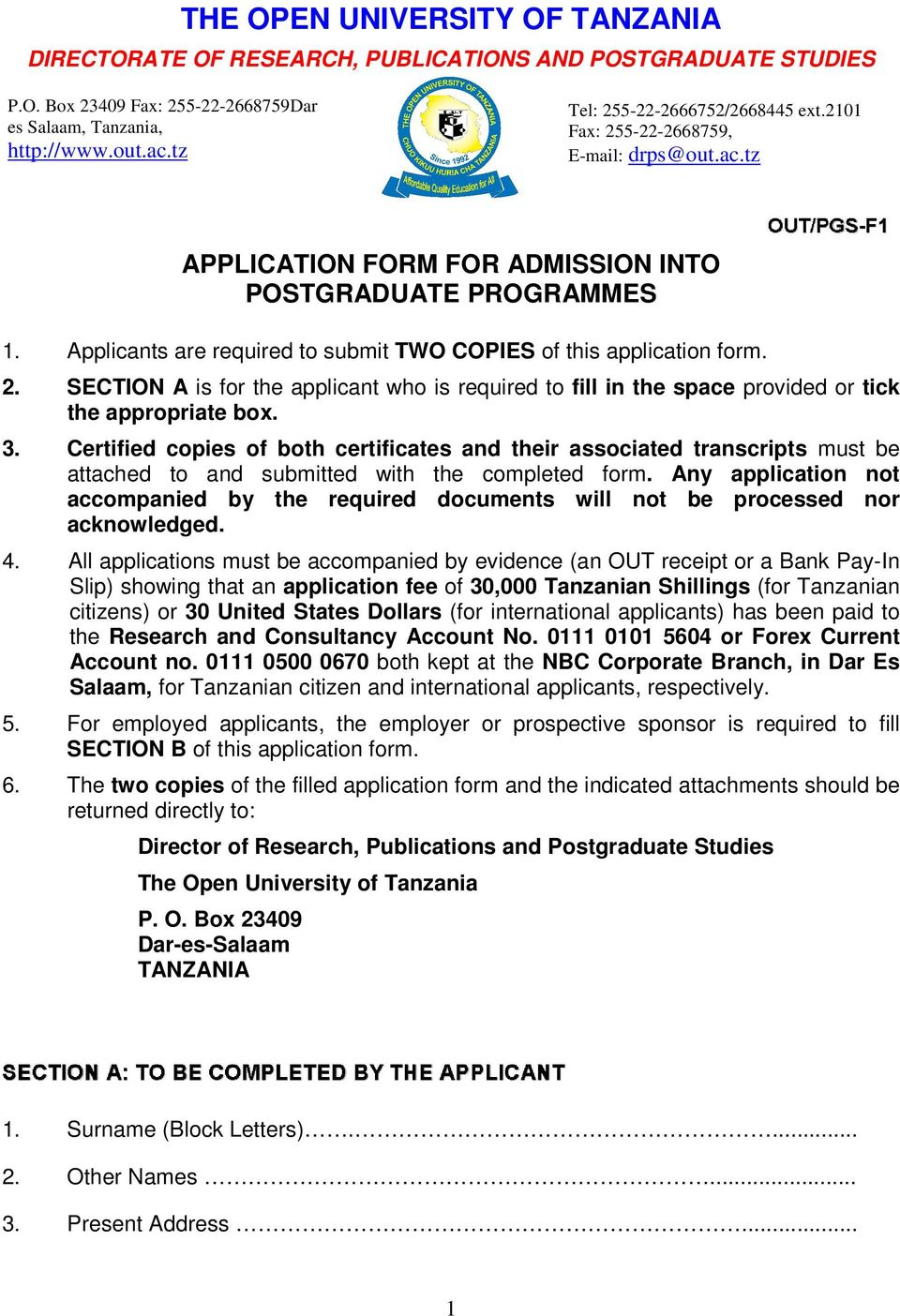 Applicants are required to submit TWO COPIES of this application form. 2. SECTION A is for the applicant who is required to fill in the space provided or tick the appropriate box. 3.