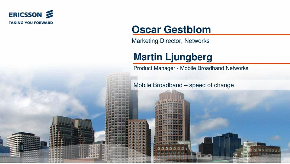 Mobile Broadband speed of change Copyright Telefon AB LM