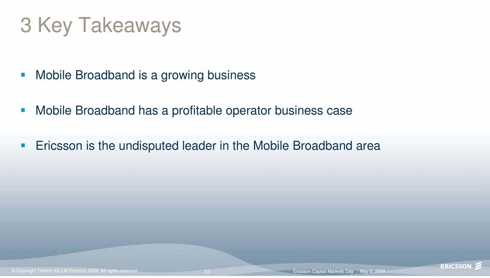 undisputed leader in the Mobile Broadband area Copyright Telefon AB
