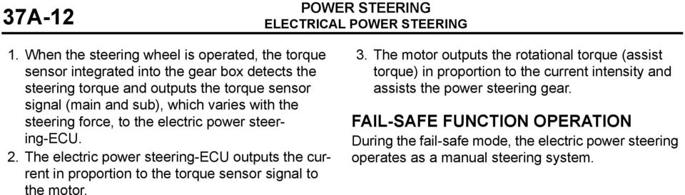 (main and sub), which varies with the steering force, to the electric power steering-ecu. 2.