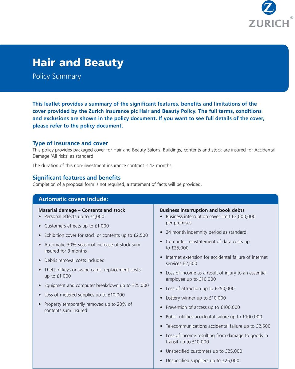 Type of insurance and cover This policy provides packaged cover for Hair and Beauty Salons.