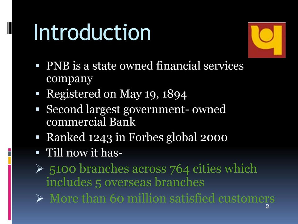 in Forbes global 2000 Till now it has- 5100 branches across 764 cities