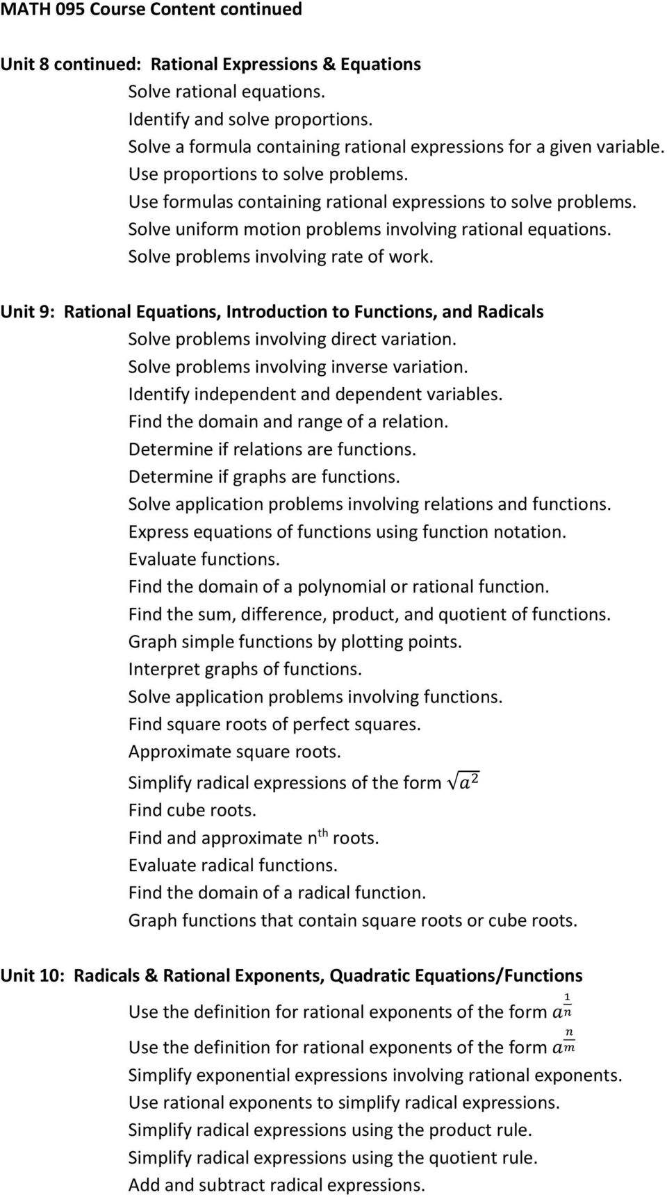Unit 9: Rational Equations, Introduction to Functions, and Radicals Solve problems involving direct variation. Solve problems involving inverse variation. Identify independent and dependent variables.