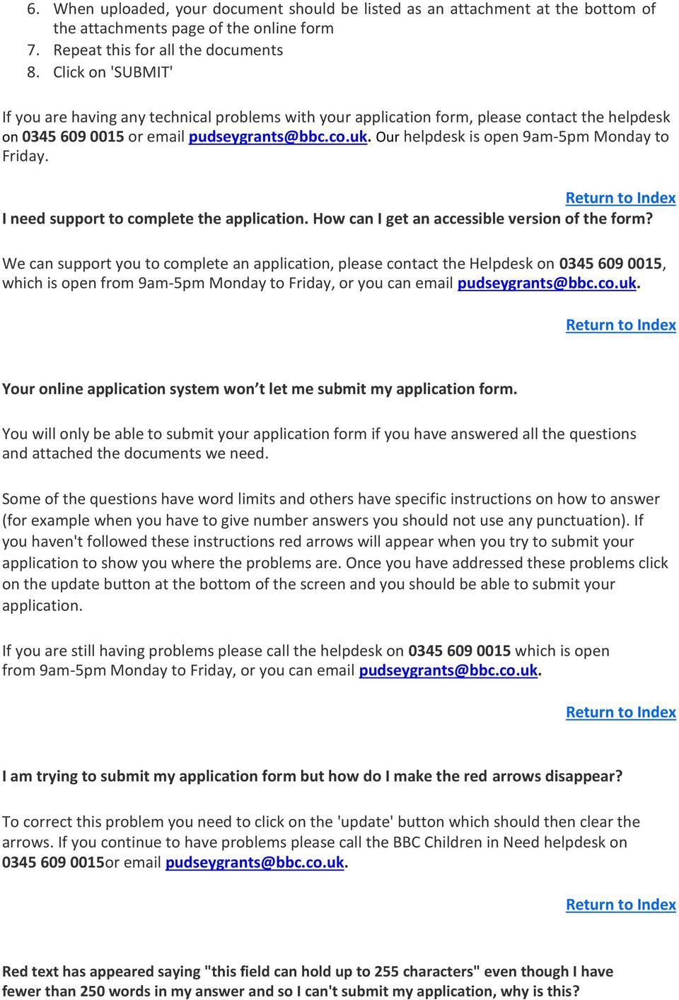 Our helpdesk is open 9am-5pm Monday to Friday. I need support to complete the application. How can I get an accessible version of the form?