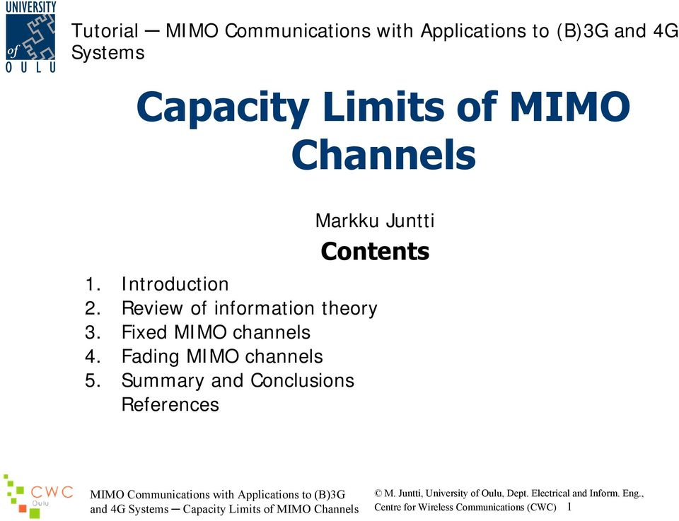 Fixed MIMO channels 4. Fading MIMO channels 5.