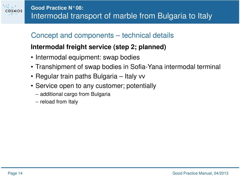 terminal Regular train paths Bulgaria Italy vv Service open to any customer;