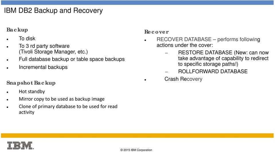 DATABASE performs following actions under the cover: RESTORE DATABASE (New: can now take advantage of capability to redirect to