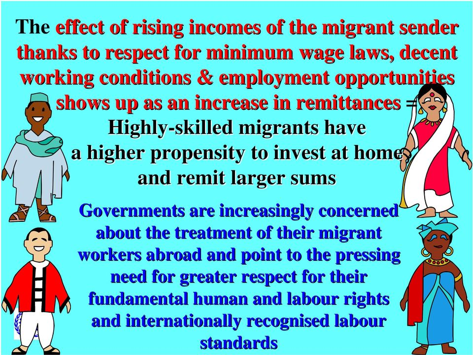 home and remit larger sums Governments are increasingly concerned about the treatment of their migrant workers abroad and point