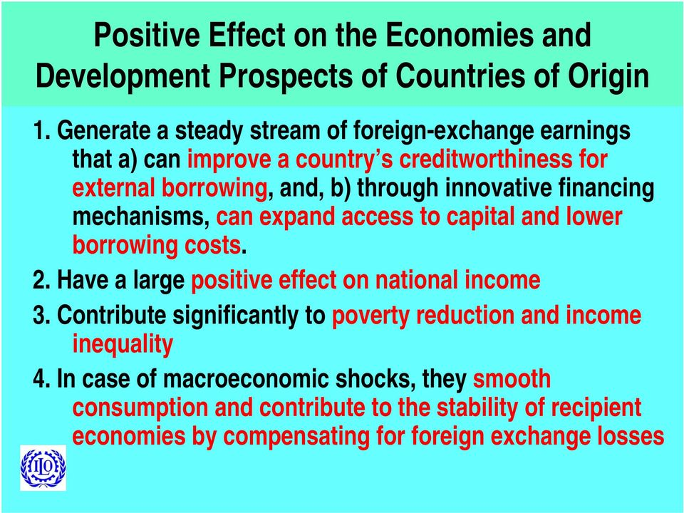 innovative financing mechanisms, can expand access to capital and lower borrowing costs. 2. Have a large positive effect on national income 3.