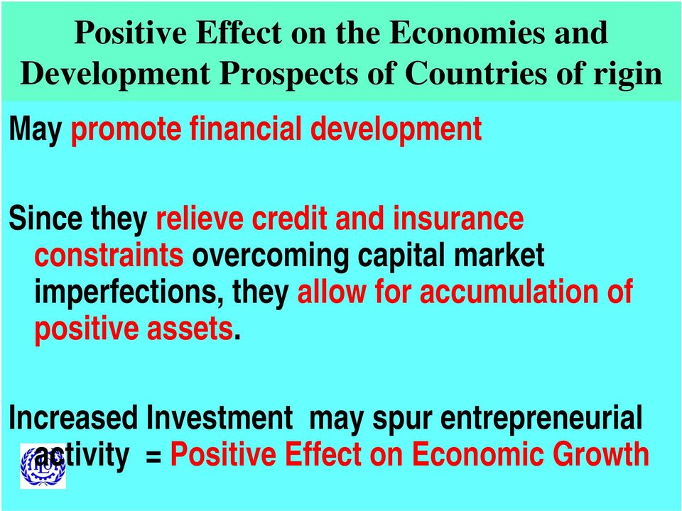 overcoming capital market imperfections, they allow for accumulation of positive