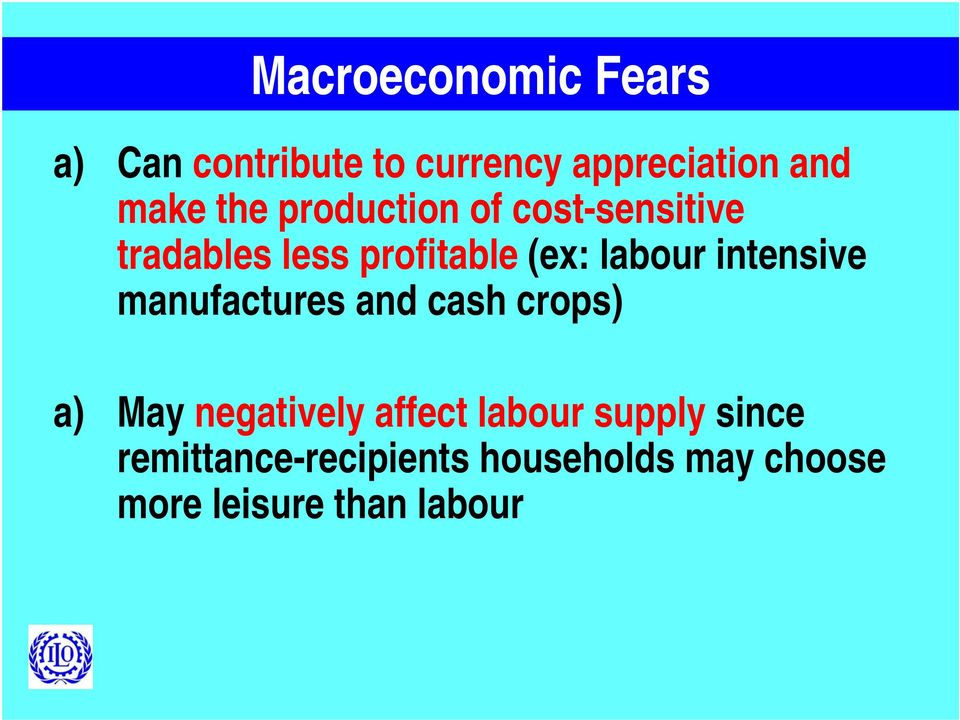 intensive manufactures and cash crops) a) May negatively affect labour