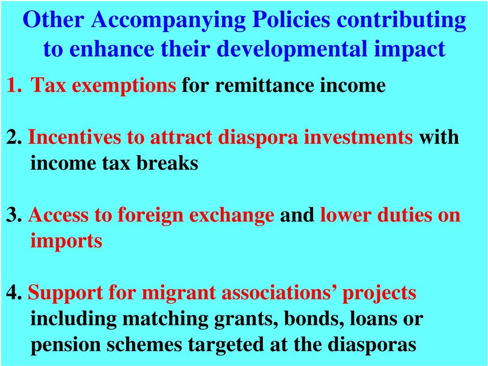 Incentives to attract diaspora investments with income tax breaks 3.