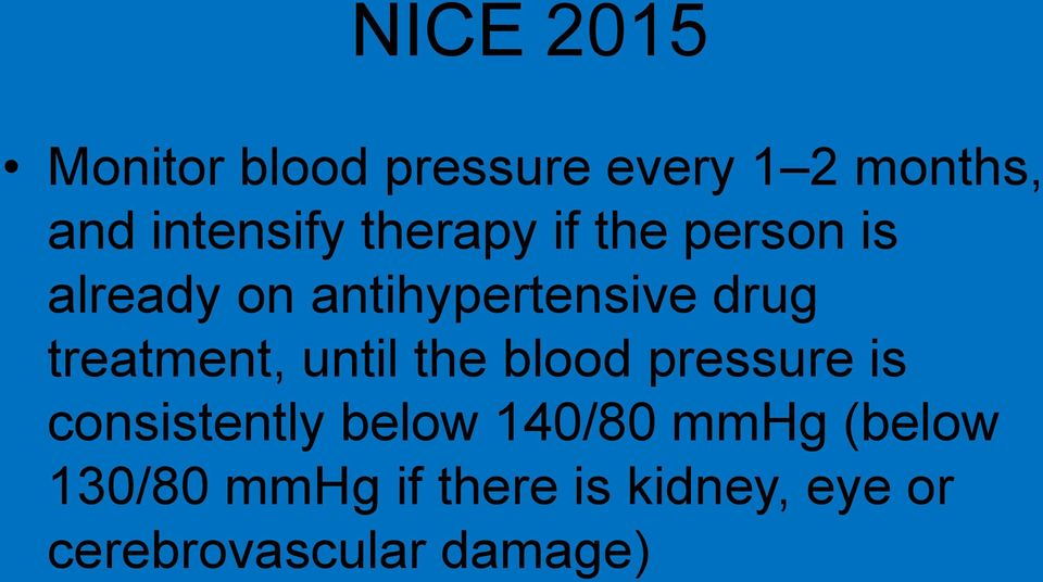 treatment, until the blood pressure is consistently below 140/80