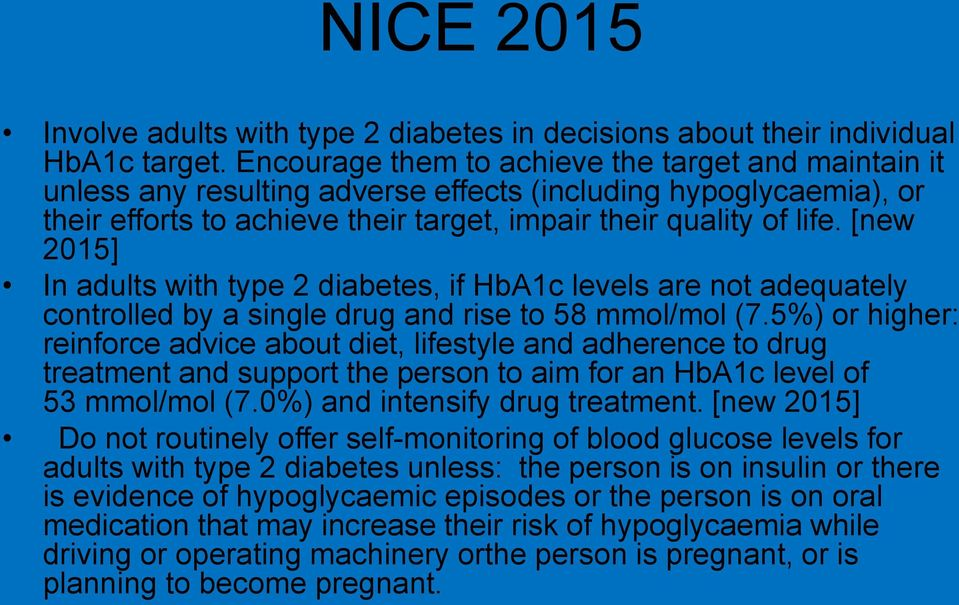 [new 2015] In adults with type 2 diabetes, if HbA1c levels are not adequately controlled by a single drug and rise to 58 mmol/mol (7.