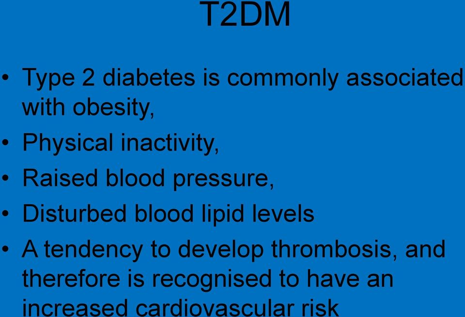 blood lipid levels A tendency to develop thrombosis, and