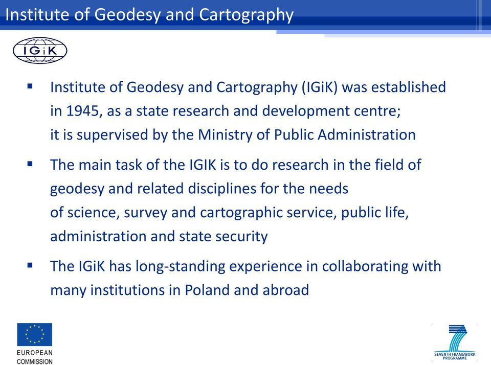 in the field of geodesy and related disciplines for the needs of science, survey and cartographic service, public life,