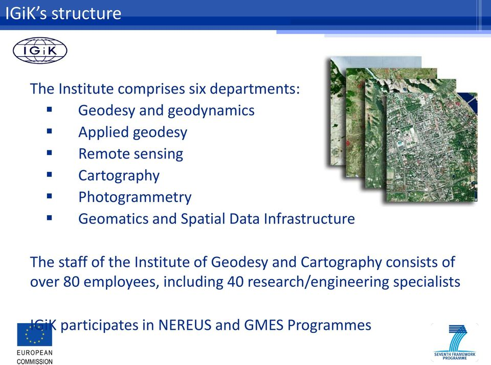 Infrastructure The staff of the Institute of Geodesy and Cartography consists of over 80