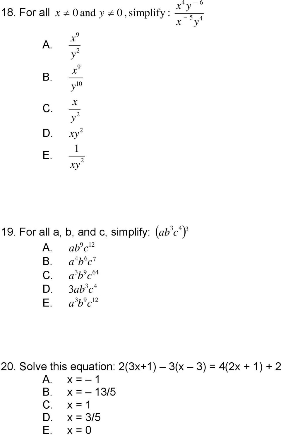 For all a, b, and c, simplify: ( ab c 4 ) A. ab 9 c 1 B.