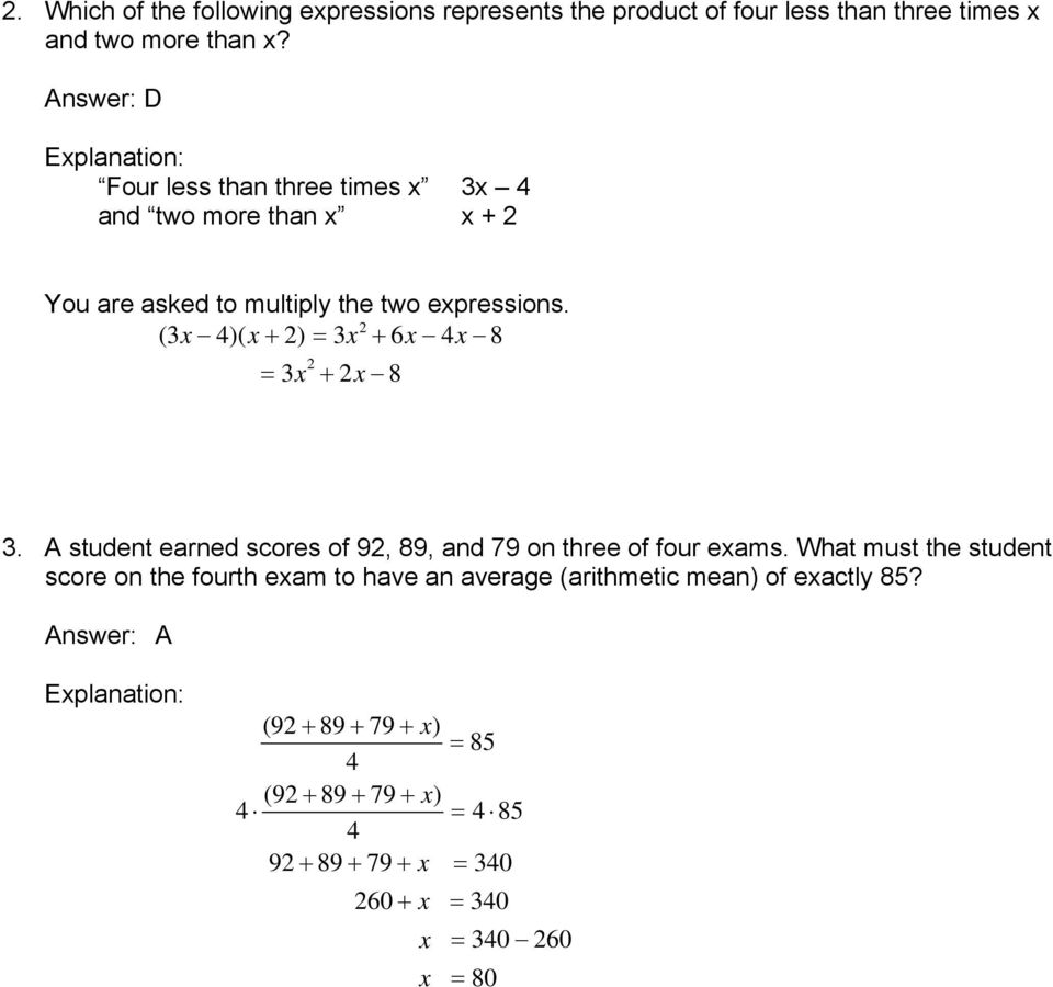 (x 4)( x + ) x + 6x 4x 8 x + x 8. A student earned scores of 9, 89, and 79 on three of four exams.