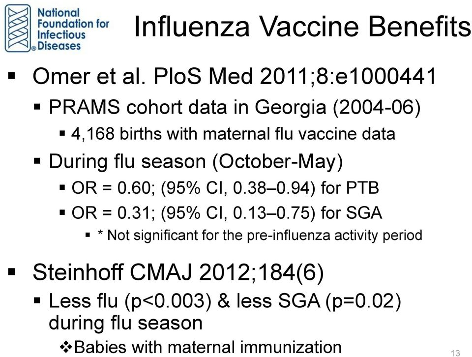 During flu season (October-May) OR = 0.60; (95% CI, 0.38 0.94) for PTB OR = 0.31; (95% CI, 0.13 0.