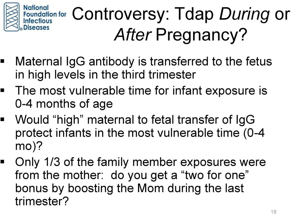 time for infant exposure is 0-4 months of age Would high maternal to fetal transfer of IgG protect infants in