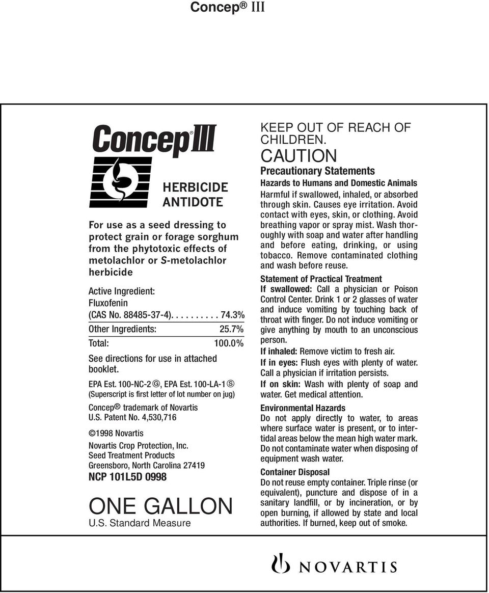 100-LA-1 (Superscript is first letter of lot number on jug) Concep trademark of Novartis U.S. Patent No. 4,530,716 1998 Novartis Novartis Crop Protection, Inc.
