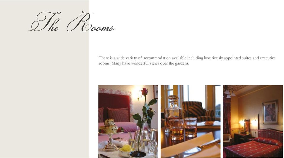 luxuriously appointed suites and