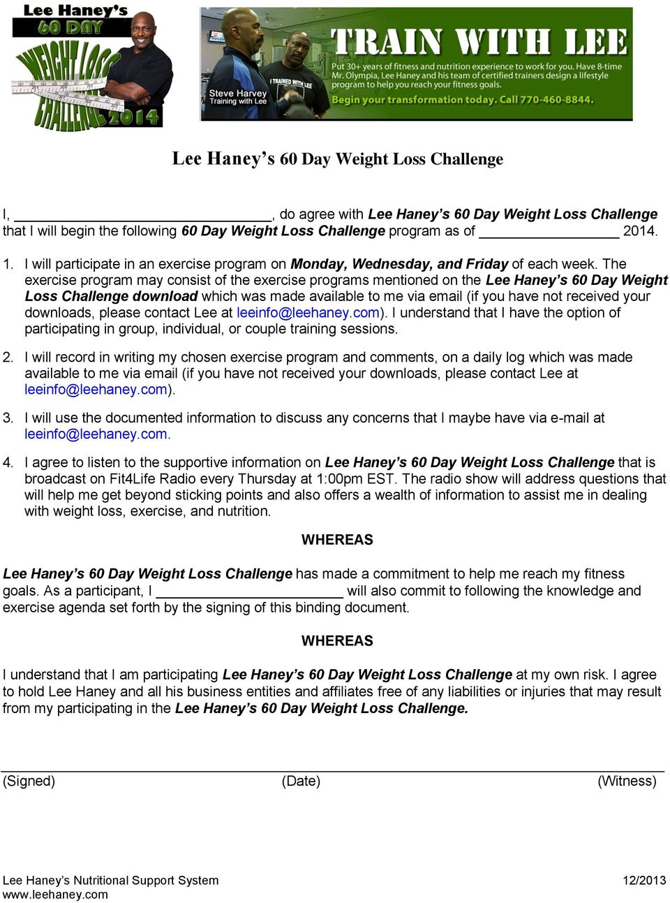 The exercise program may consist of the exercise programs mentioned on the Lee Haney s 60 Day Loss Challenge download which was made available to me via email (if you have not received your