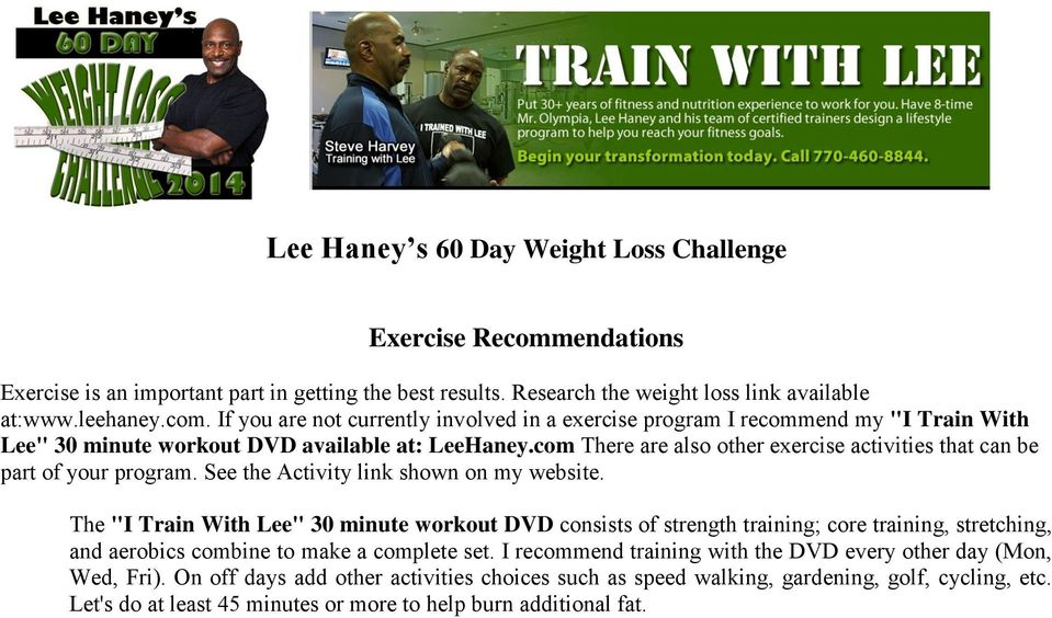 "The ""I Train With Lee"" 30 minute workout DVD consists of strength training; core training, stretching, and aerobics combine to make a complete set."