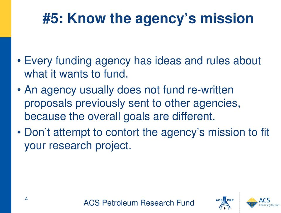 An agency usually does not fund re-written proposals previously sent to