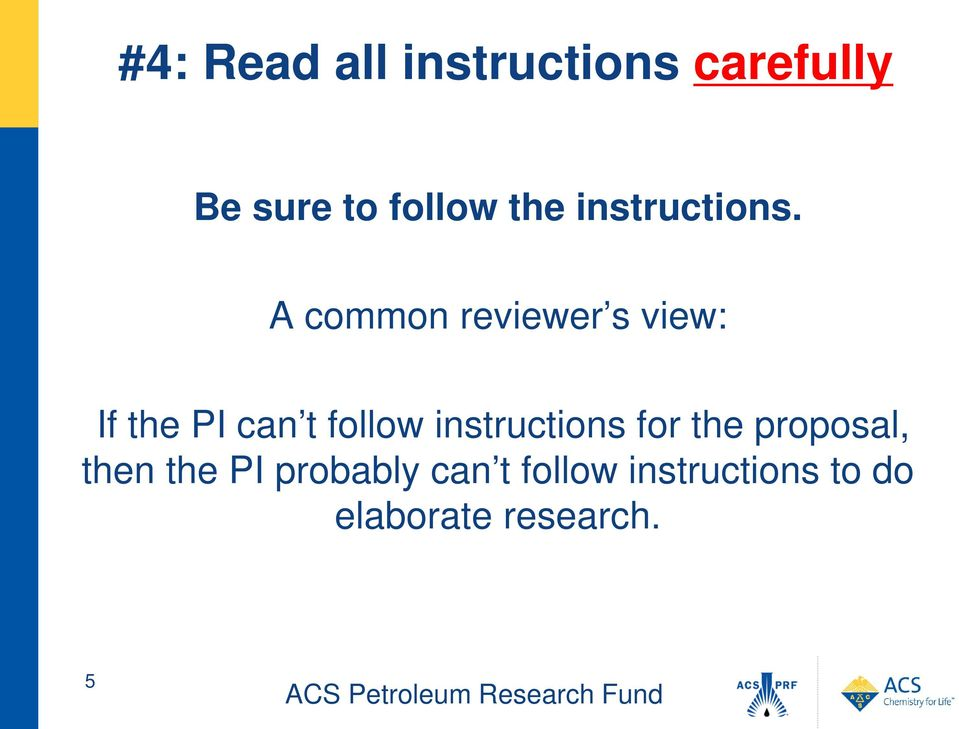 A common reviewer s view: If the PI can t follow