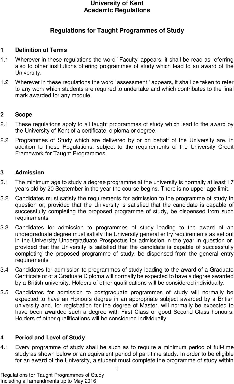 2 Wherever in these regulations the word `assessment ' appears, it shall be taken to refer to any work which students are required to undertake and which contributes to the final mark awarded for any