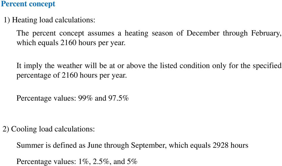 It imply the weather will be at or above the listed condition only for the specified percentage of 2160 hours