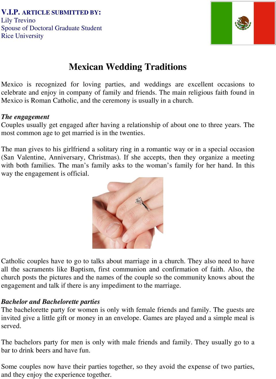 celebrate and enjoy in company of family and friends. The main religious faith found in Mexico is Roman Catholic, and the ceremony is usually in a church.