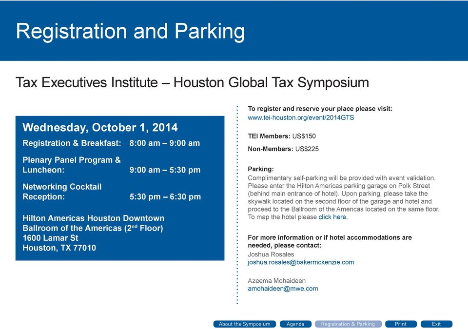 visit: www.tei-houston.org/event/2014gts TEI Members: US$150 Non-Members: US$225 Parking: Complimentary self-parking will be provided with event validation.
